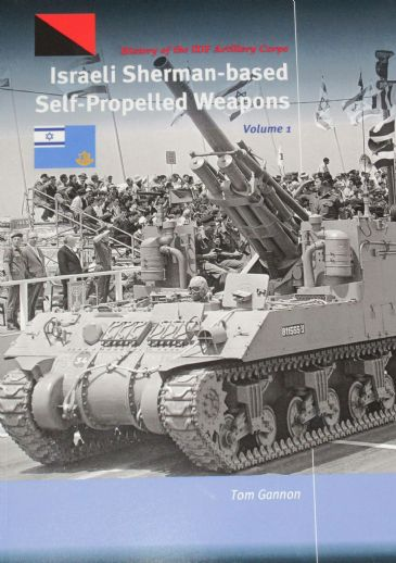 Israeli Sherman based Self-propelled Weapons, Volume 1, by Tom Gannon